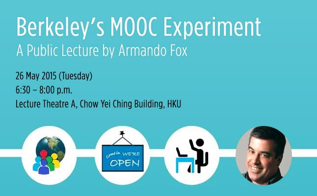 Berkeley¹s MOOC Experiment, a public lecture by Armando Fox