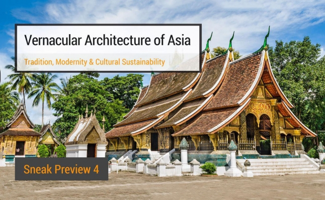 Sneak Preview 4 – Vernacular Architecture of Asia: Tradition, Modernity & Cultural Sustainability