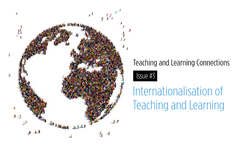 Teaching and Learning Connections No.3 (e-newsletter) – Internationalisation of Teaching and Learning