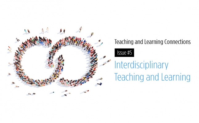 Teaching and Learning Connections No.5 (e-newsletter) – Interdisciplinary Teaching and Learning