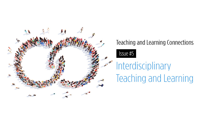 Teaching and Learning Connections No.5 – Interdisciplinary Teaching and Learning
