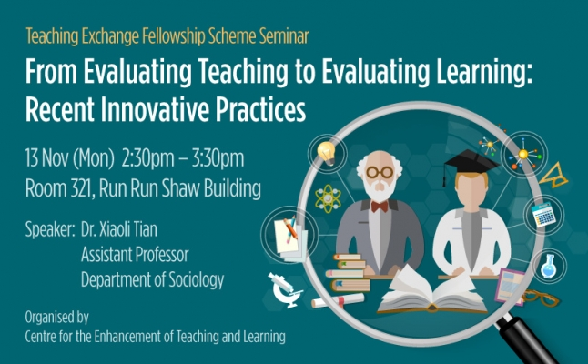 Teaching Exchange Fellowship Scheme Seminar – From Evaluating Teaching to Evaluating Learning: Recent Innovative Practices