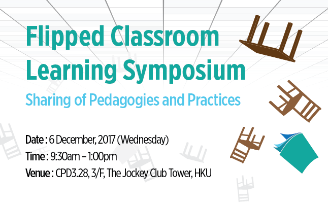 Flipped Classroom  Learning Symposium Sharing of Pedagogies and Practices