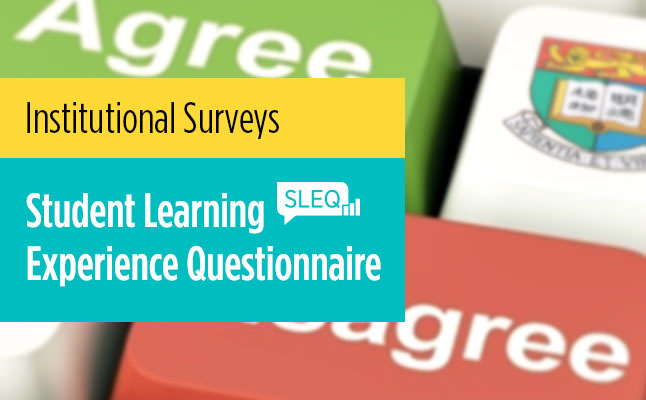 2018-19 Student Learning Experience Questionnaire (SLEQ) is now open!