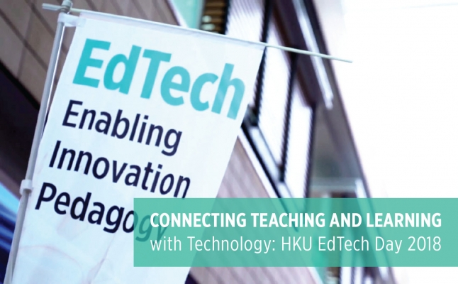 Connecting Teaching and Learning with Technology: HKU EdTech Day 2018