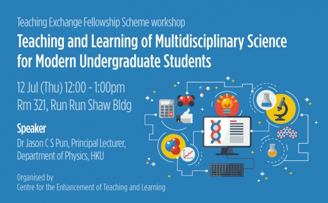Teaching Exchange Fellowship Scheme Seminar – Teaching and Learning of Multidisciplinary Science for Modern Undergraduate Students