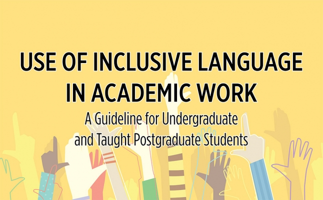 Use of Inclusive Language in Academic Work -  A Guideline for Undergraduate and Taught Postgraduate Students