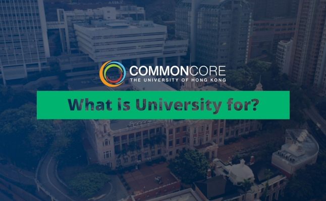 What is University for? Enjoy your Exploration in HKU!