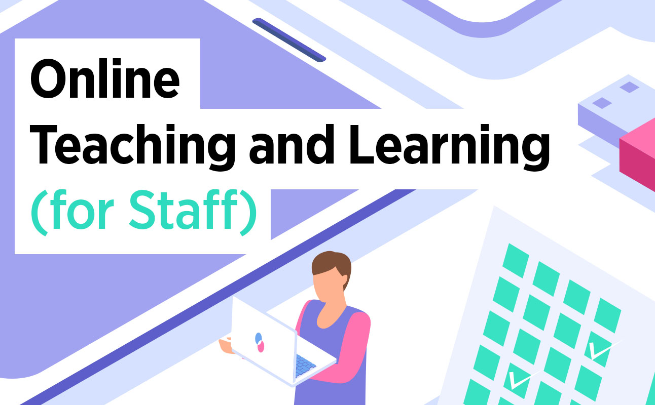 Online Teaching and Learning (For Staff)