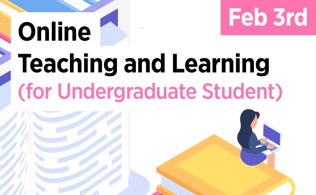 Online Teaching and Learning (For Undergraduate Student) – Feb 3rd