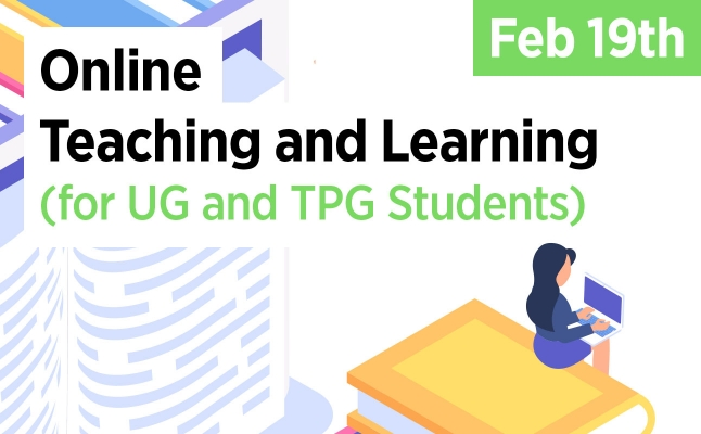 Online Teaching and Learning (For UG TPG Students) – Feb 19th