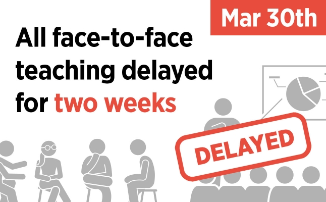 All face-to-face teaching delayed for two weeks