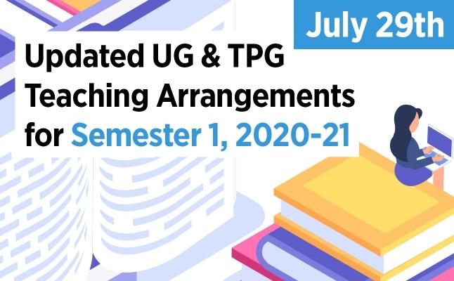 Updated UG & TPG Teaching Arrangements for Semester 1, 2020-21
