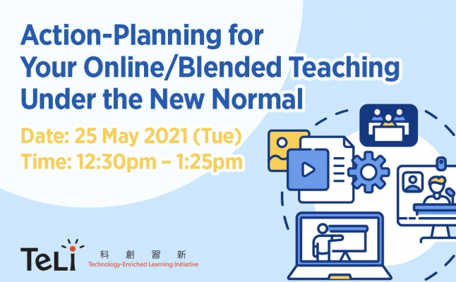 Action-Planning for Your Online Blended Teaching Under the New Normal short
